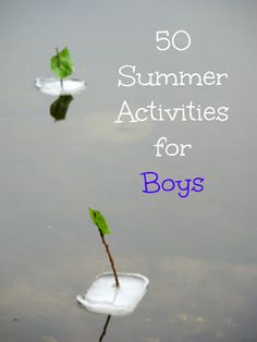 50 summer activities boys will LOVE including mud, bugs, dinosaurs, and exploding things.