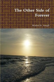 http://www.lulu.com/shop/winford-r-sturgill/the-other-side-of-forever/paperback/product-18800885.html
