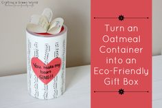 Valentine's Day Ideas: Turn an Oatmeal Container into an Eco-Friendly Gift Box