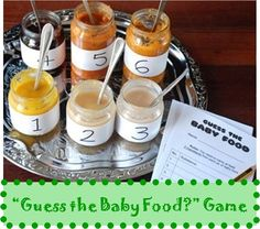 """""""Guess The Baby Food"""" Baby Shower Game = Choose 2 Fruits, 2 Vegetables, & 2 Meat Flavors and Give Each Person a Plastic Spoon to Taste Then Write Down Their Guess"""