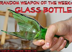 Random Weapon of the Week: Glass Bottle