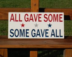ALL GAVE SOME Distressed Painted Sign 4th Fourth of July American Heroes Military Patriotic Typography  VETERANS DAY