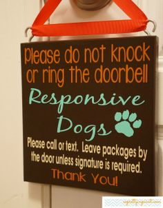Please do not knock or ring the doorbell. Responsive Dogs. Please call or text. Leave packages by the door unless signature is required.