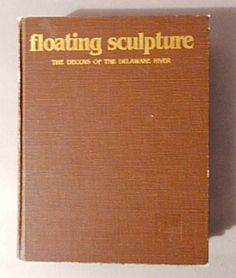 Floating Sculpture The Decoys of the Delaware River 1st ed.  The best reference book available for Delaware River decoys, including John Blair.  Nice color photos. float sculptur, river 1st, delawar river