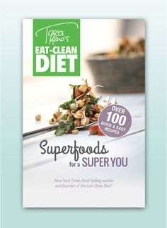 Finally, a brand new #EatCleanDiet #eCookbook! Ready to supercharge your health with some of the world's most delicious and potent #superfoods? 100+ NEW #EatClean #recipes! #toscareno #eatingclean #cleaneating #vegetarian #vegan #paleo #superfood