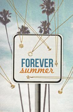 Forever summer.