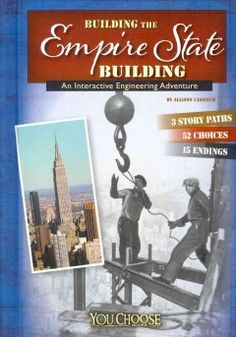 J SERIES YOU CHOOSE. Explores various perspectives on the process of building the Empire State Building. The reader's choices reveal the historical details.