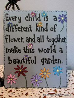 Every child is a different kind of flower, and all together make this world a beautiful garden.   Good for Catholic Schools Week Community theme.