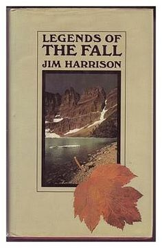 Legends of the Fall ~Jim Harrison