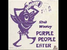 One Eyed one Horned Flying Purple People Eater - Sheb Wooley   ~   1958