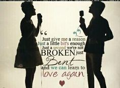Just Give Me a Reason- P!nk and Nate Ruess