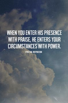 There is power in praise!
