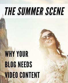Share your exciting summer adventures with video content for your blog