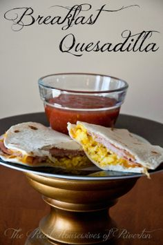 The REAL Housewives of Riverton: Breakfast Quesadillas