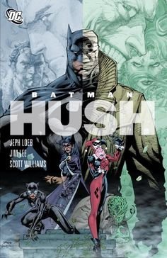 Availability: http://130.157.138.11/record=b3728925~S13 Batman: Hush by Jeph Loeb. Batman's relationship with Catwoman becomes more intense as an unknown foe, known only as Hush, continues to train the Dark Knight's adversaries, such as the Joker and Harley Quinn, while inflicting torturous mental and physical terror upon Batman, Robin, and Nightwing.