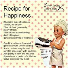 Recipe for happiness.