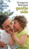 FamilyShare.com | 10 ways to find your gentle side