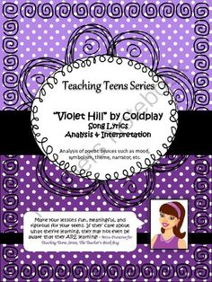 """Violet Hill"" by Coldplay Song Lyrics as Poetry Lesson from The Teacher's Book Bag on TeachersNotebook.com -  (6 pages)  - From my Teaching Teens series: A lesson on literary devices such as mood, symbolism, theme, etc. through the popular song ""Violet Hill"" by Coldplay. Teens love it!"