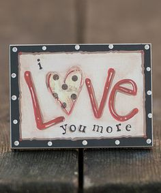 Look what I found on #zulily! 'I Love You More' Block Art #zulilyfinds