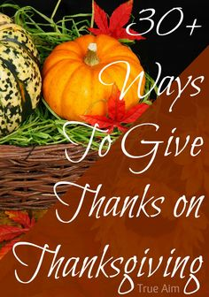 30+ Ways to Give Thanks on Thanksgiving via True Aim Education