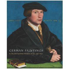 German paintings in the Metropolitan Museum of Art, 1350-1600 / Maryan W. Ainsworth and Joshua P. Waterman
