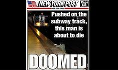 New York Post Cover - Man Pushed on the tracks about to die!!