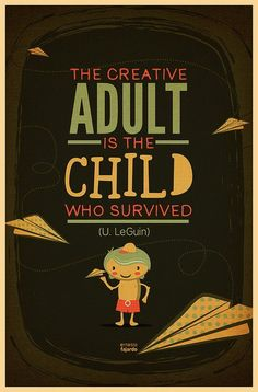 """""""Every child is an artist. The problem is how to remain an artist once we grow up."""" Pablo Picasso"""