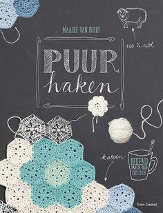 Vandaag verschenen: Puur haken van Maaike van Koert, vol mooie haakprojecten!