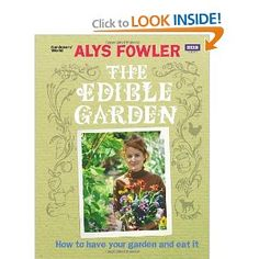 A few years ago I saw one season on tv of the Edible Garden and I loved it. Alys Fowler is amazing. She combines growing vegetables with an pleasing to the eye garden. She is crafty and thrifty and knows a lot about foraging. Well worth it to check out her books! $21.24