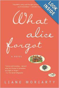 What Alice Forgot: Liane Moriarty