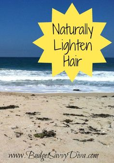 How to Naturally Lighten Your Hair
