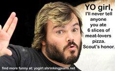 I'll never tell!! #jackblack #yogirl #jackgetsyou