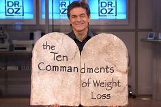 Dr. Oz's 10 Weight-Loss Commandments. Some interesting points...