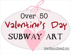 Over 50 Valentine's Day Subway Art to Choose From