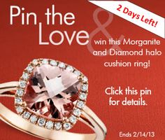 Pin the Love and enter to WIN the Morganite and Diamond Halo Cushion Ring, presented by #BlueNile. Click the pin to enter and re-pin 3 or more diamond rings from our Be My Valentine board. #PinTheLove #PinToWin #Contest #PinItToWinIt