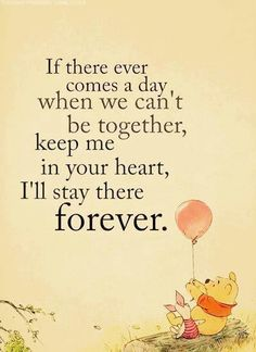 One of my favorite Pooh quotes, because the best place to be is in someone's heart after all