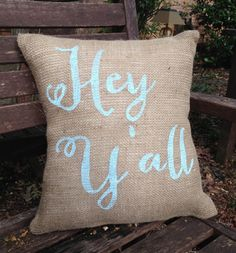 """Burlap Pillow-  """"Hey Y'all"""" Burlap Pillow - Southern Gift - Custom Made to Order"""