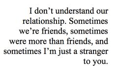 relationship, playing games, i dont understand, friends with benefits, i just dont understand