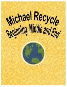 "FREE LANGUAGE ARTS LESSON - ""Michael Recycle Beginning, Middle, and Ending Sheet"" -  Go to The Best of Teacher Entrepreneurs for this and hundreds of free lessons.  Kindergarten - 3rd Grade  #FreeLesson  #LanguageArts   http://www.thebestofteacherentrepreneurs.net/2014/09/free-language-arts-lesson-michael.html"