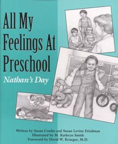 Let's Talk About Feelings: Nathan's Day by Susan Conlin. Nathan talks about his feelings during his first day of preschool.