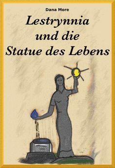 """""""Lestrynnia - Die Statue des Lebens"""" von Dana More"""