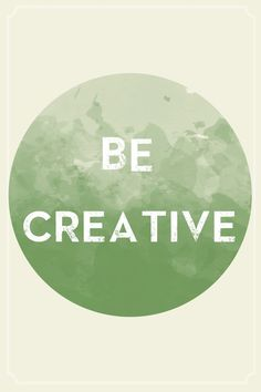 be creative! #quotes #inspiration #wisdowm