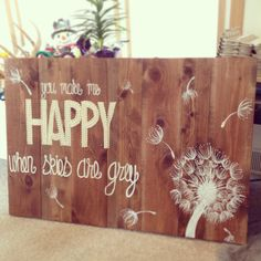Diy wood wooden pallet sign dandelion you are my sunshine you make me happy when skies are grey pearls cute wall decor