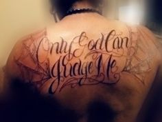 Jeeeez I love this only god can judge me tattoo.