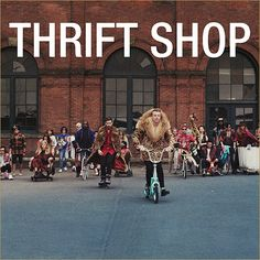 Thrift Shop - feat. Wanz by Macklemore and Ryan Lewis. Goodwill bitches! (Yes, I work there!)