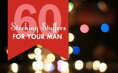 60 Stocking Stuffers for MEN
