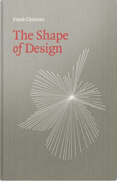 The Shape of Design | Frank Chimero