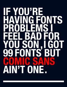 99 problems, graphic designers, weight loss, graphics, fonts, comics, comic san, smart boards, portland oregon