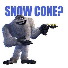 """""""Snow cone?"""""""