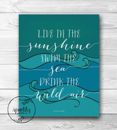Live In the Sunshine, Swim the Sea, Drink the Wild Air  Emerson Quote Typography Print